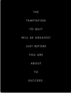 Don't Be Tempted To Quit